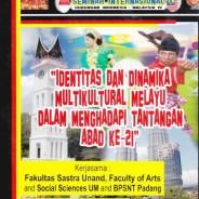 Seminar Internasional Hubungan Indonesia – Malaysia IV Identitas dan Dinamika Multikultural Melayu dalam Menghadapi  Tantangan Abad Ke – 21